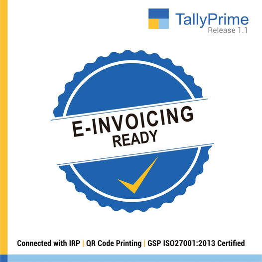 TallyPrime – fully connected solution to manage e-invoicing with ease Unique Info Systems Tally Associate Partner 9597123831